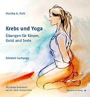 Krebs und Yoga, Monika A. Pohl